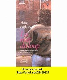 La nuit du loup - traduit de lamericain (French Edition) (9782868692085) Alice Hoffman , ISBN-10: 2868692087  , ISBN-13: 978-2868692085 ,  , tutorials , pdf , ebook , torrent , downloads , rapidshare , filesonic , hotfile , megaupload , fileserve