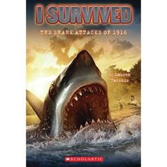 I Survived the Shark Attacks of 1916 Very interesting and educational book for young history buffs.
