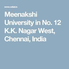 Meenakshi University in No. 12 K.K. Nagar West,  Chennai, India
