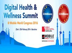 Digital Health & Wellness Summit @MWC2016 - Event Details - MWCentre Mobile World Congress, Digital Citizenship, Health And Wellbeing, Health Care, Training, Fitness, Work Outs, Excercise, Onderwijs