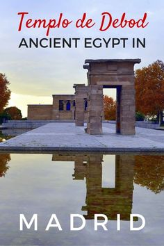 Templo de Debod: Ancient Egypt in Madrid - The World Is A Book