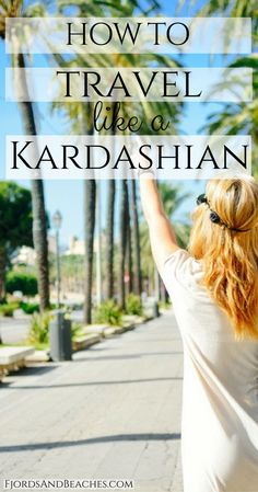 Travel like the Kardashians. Kim Kardashian travel tips. How to travel like Kardashian, Kim Khloe Kourtney. Travel Hacks, Travel Guides, Travel Tips, Kim Khloe Kourtney, Kim Kardashian, Luxury Spa, Luxury Travel, Travel Articles, Travel Photos