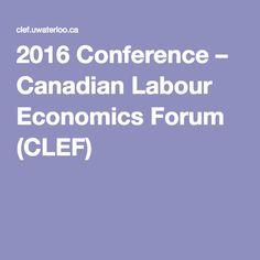 2016 Conference – Canadian Labour Economics Forum (CLEF)