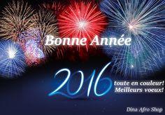 Une année se termine, une nouvelle commence! Que 2016 voie s'accomplir vos rêves et réussir vos projets. www.dinafroshop.com