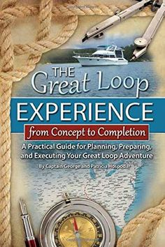 The Great Loop Experience - From Concept to Completion: A Practical Guide for Planning, Preparing and Executing Your Great Loop Adventure by George Hospodar http://smile.amazon.com/dp/160138940X/ref=cm_sw_r_pi_dp_47Gwwb1QRDD0F