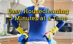 Easy Housecleaning 5 Minutes at a Time