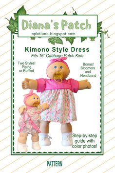 """Diana's Patch - Custom Cabbage Patch Kids and Clothing: Kimono Style Dress Pattern for 16"""" Cabbage Patch Kids Kimono Style Dress, Kimono Fashion, Fashion Dresses, Cabbage Patch Kids Clothes, Cabbage Patch Kids Dolls, Kimono Pattern, Headband Pattern, New Dolls, Child Doll"""