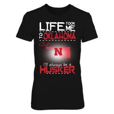 Nebraska Cornhuskers - Life Took Me To Oklahoma T-Shirt, Click the GREEN BUTTON, select your size and style.  The Nebraska Cornhuskers Collection, OFFICIAL MERCHANDISE  Available Products:          District Women's Premium T-Shirt - $29.95 District Men's Premium T-Shirt - $27.95 Gildan Unisex T-Shirt - $25.95 Gildan Women's T-Shirt - $27.95 Gildan Unisex Pullover Hoodie - $49.95 Next Level Women's Premium Racerback Tank - $29.95 Gildan Long-Sleeve T-Shirt - $33.95 Gildan Fleece Crew - $39.95…