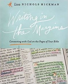 Writing in the Margins: Connecting with God on the Pages of Your Bible: Lisa Nichols Hickman: 9781426767500: Amazon.com: Books