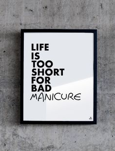 Plakat №152: Life is too short for bad manicure