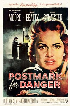 Postmark for Danger (1955) Stars: Terry Moore, Robert Beatty, William Sylvester, Josephine Griffin ~  Director: Guy Green