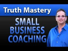 Truth Mastery Small Business Coaching - How to Engage a Small Business Coach - Grow your small business! #business_coach #life_coach #bestbusinesscoachingfirm #what_is_a_business_coach
