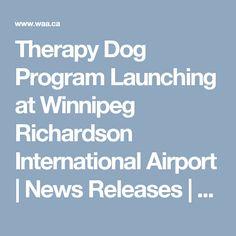 Therapy Dog Program Launching at Winnipeg Richardson International Airport | News Releases | Winnipeg James Armstrong Richardson International Airport