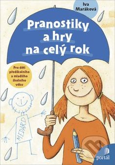 Pranostiky a hry na celý rok (Iva Maráková) In Kindergarten, First Grade, Kids And Parenting, Portal, My Books, Diy And Crafts, Preschool, Teaching, Activities