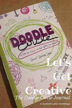 A Southern Lady's Ramblings: Get Creative With the Doodle Circle Journal. A Quick way to get creative on the go.