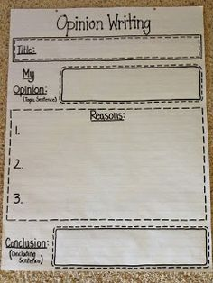 Opinion Writing Anchor Chart. Demonstrate and then let them write on their own handout.