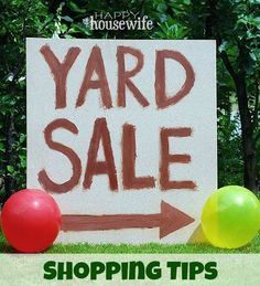 Yard Sale Shopping Tips http://thehappyhousewife.com/frugal-living/yard-sale-shopping-tips-2/