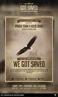 Got Saved Flyer Template by chiccosinalo Got Saved Flyer is great flyer design for gospel shows and spiritual concerts. it is a high quality flyer / poster and it is easy