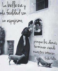 Frase de Frida Kahlo, pintora y poetisa mexicana de renombre internacional. (1907-1954)