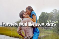 Bucket list: Have a real love story