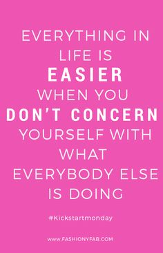 """""""Everything in life is easier when you don't concern yourself with what everybody else is doing."""" -- LOVE. Thanks for the wisdom, Maru Ramirez."""