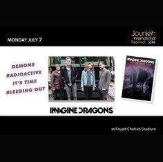 Monday July 7: #Imgaine #Dragons (#Fouad #Chehab #Stadium)  www.jouniehinternationalfestival.com