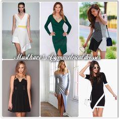Must have!  Asymmetrical dresses   REF: Glamouricons1.wordpress.com