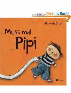 Muss mal Pipi: Amazon.de: Manuela Olten: Bücher