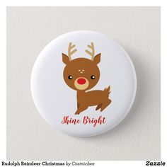 Shop Rudolph Reindeer Christmas 2 Inch Round Button created by Cosmicbee. Personalize it with photos & text or purchase as is!