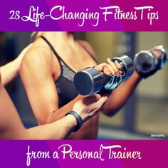 28 Life-Changing Fitness Tips from a Personal Trainer