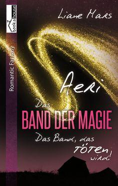 """Aeri - Das Band der Magie 1"" von Liane Mars ab April 2015 im bookshouse Verlag. www.bookshouse.de/buecher/Aeri___Das_Band_der_Magie_1/"