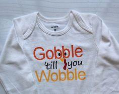 Baby Girl Toddler Girl Thanksgiving bodysuit - Baby Boy Thanksgiving Bodysuit - gobble till you wobble - turkey bodysuit - fall baby outfit