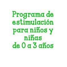 Programa de estimulación para niños y niñas de 0 a 3 años ~ Educación Preescolar