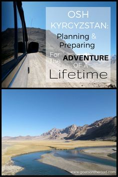 Osh, Kyrgyzstan: Planning and Preparing For The Adventure Of A Lifetime