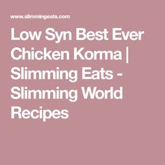 Low Syn Best Ever Chicken Korma | Slimming Eats - Slimming World Recipes