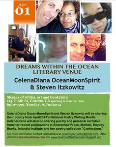 Dreams Within The Ocean Literary Venue presents authors Zachary Aaron Smith, Steve Itzkowitz & CelenaDiana OceanMoonSpirit @ Shades of Afrika, 114 E. 6th St, downtown Corona on 01Jun2014, Sunday, 6-9pm.  FREE event w refreshments.