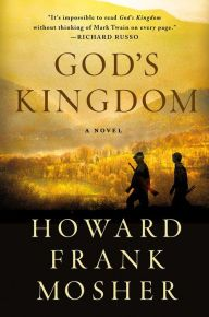 God's Kingdom by Howard Frank Mosher | 9781250069481 | Hardcover | Barnes & Noble