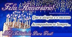 Feliz Aniversário! Que a alegria e o sucesso acompanhem-te sempre... Mil felicidades para você! #recadinhodahora #mensagem_de_aniversario