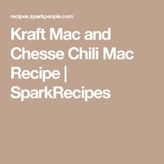 Kraft Mac and Chesse Chili Mac Recipe | SparkRecipes