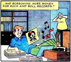 """...and borrowing more money for rock and roll records!"" Archie listening to that classic album ""Like Sing"""