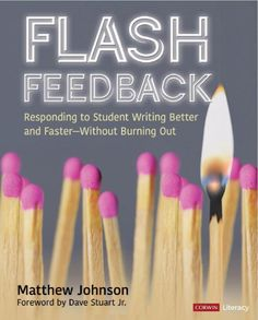 Buy Flash Feedback [Grades Responding to Student Writing Better and Faster – Without Burning Out by Matthew M. Johnson and Read this Book on Kobo's Free Apps. Discover Kobo's Vast Collection of Ebooks and Audiobooks Today - Over 4 Million Titles! Teaching Writing, Teaching Strategies, Teaching English, Teaching Resources, Education English, Elementary Education, Cult Of Pedagogy, Picture Writing Prompts, Sentence Writing