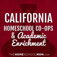 California Homeschool Co-ops & Academic Enrichment Classes