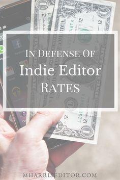 Self published authors have differing opinions about indie editor rates. Here, St. Louis editor Megan Harris shares her thoughts on the difficult subject.