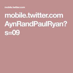 mobile.twitter.com AynRandPaulRyan?s=09
