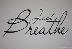 just breathe quotes quote cool life quote cursive I need this as a tattoo