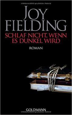 Schlaf nicht, wenn es dunkel wird: Amazon.de: Joy Fielding, Kristian Lutze: Bücher