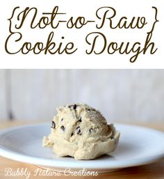Not so raw Cookie Dough (for eating) It's not just the eggs in cookie dough that can harm you... make this easy recipe if your favorite part to eat is the dough.