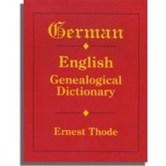 German-English Genealogical Dictionary by Ernest Thode