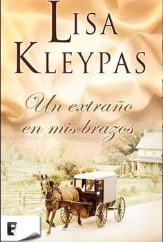 Lisa Kleypas, Un Extraño en mis Brazos http://www.nochenalmacks.com/