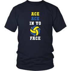 Show how proud Volleyball fan you are wearing Ace ace in yo face tee or hoodie. Cool  volleyball inspired t-shirts & clothing by TeeLime. Tank Tops available too please contact support@teelime.com